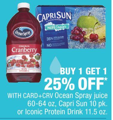 Ocean Spray juice 60-64 oz, Capri Sun 10 pk. or Iconic Protein Drink 11.5 oz.
